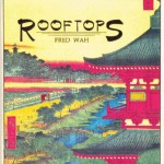 Fred Wah - Rooftops